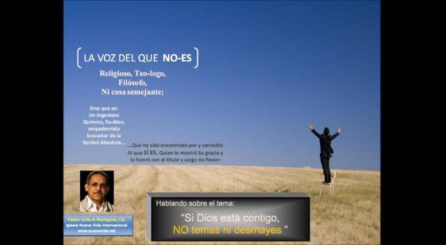 Si Dios está contigo, no temas ni desmayes.  Pastor Julio Rodriguez. La voz del que No Es