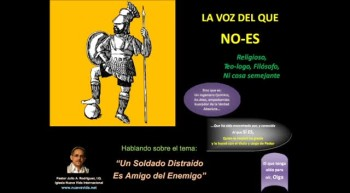 Un soldado distraído es amigo del enemigo.  Pastor Julio Rodriguez. La voz del que no es