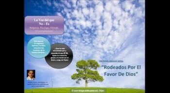Rodeados Por El Favor De Dios.  Pastor Julio Rodriguez. La voz del que no es
