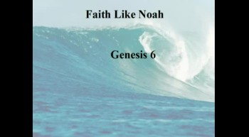 Faith Like Noah - 1/29/2012