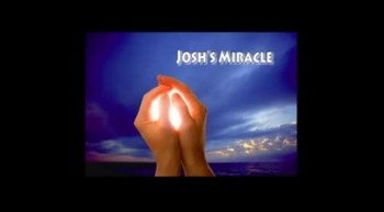 Josh's Miracle