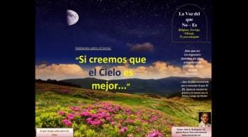 Si creemos que el Cielo es mejor… Pastor Julio Rodriguez. La voz del que no es