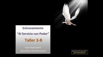Taller 3-B. Entrenamiento al servicio con poder. Pastor Alexis Fajardo. Iglesia Nueva Vida
