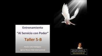 Taller 5-B. Entrenamiento al servicio con poder. Pastor Julio Rodriguez. La voz del que no es. Iglesia Nueva Vida
