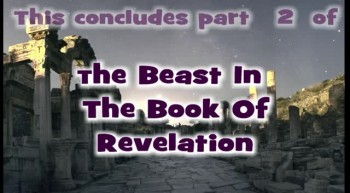 The Beast In The Book Of Revelation Part 2.mpg {What The Bible Says}