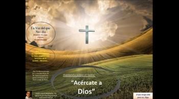 Acércate a Dios. Pastor Julio Rodriguez, Iglesia Nueva Vida, La voz del que no es