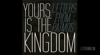 Yours Is The Kingdom - Letters From Patmos