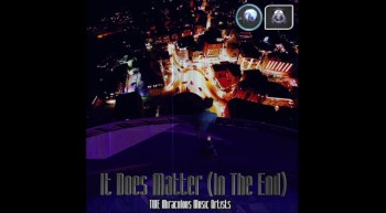 It Does Matter (In The End) - Christian Rap/Rock Song Reaching To Linkin Park