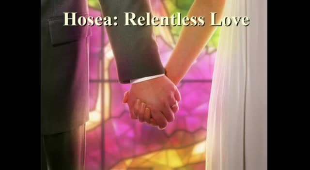 Hosea: God's Amazing Love - 2/19/2012