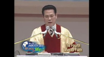 Jaerock Lee: Measure of faith, part 16