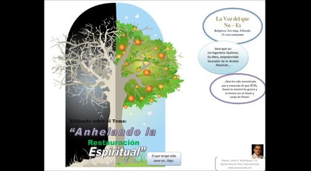Anhelando la Restauración Espiritual. Pastor Julio Rodríguez, Iglesia Nueva Vida, La voz del que no es
