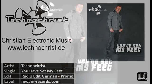 Christian Electronic Music: Technochrist - You Have Set My Feet - German Radio Edit Promo