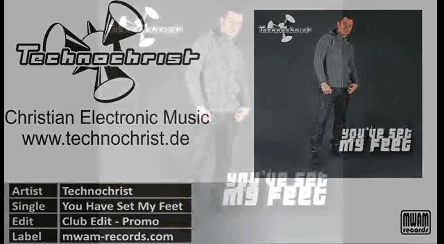 Technochrist - You Have Set My Feet - Club Edit Promo