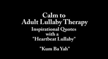 Adult Lullaby Therapy - Kum Ba Yah
