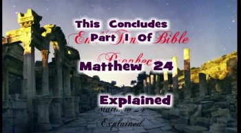 Matthew 24 Explained Part 1.mpg {End Time Bible Prophecy}{What Matthew 24 Really Means}