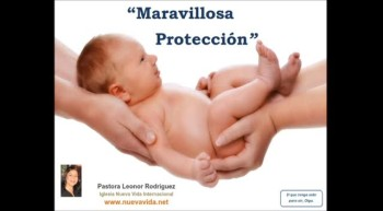 Maravillosa Protección. Pastora Leonor Rodríguez, Iglesia Nueva Vida