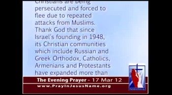 The Evening Prayer - 17 Mar 12 - Christians Safest in Israel not in Other Middle Eastern Countries