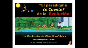 La Evolucin es Cuento y el Big Bang un DOGMA DE FE. Confrontacin Cientfico-Bblica. Pastor Julio Rodriguez