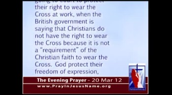The Evening Prayer - 20 Mar 12 - U.K. Argues to Fire Christians Who Wear Crosses to Work