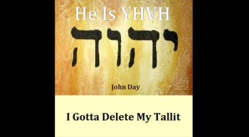 I GOTTA DELETE MY TALLIT-Written and sung by John Day