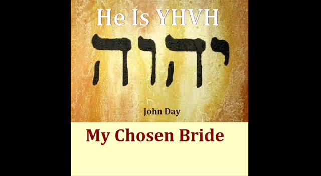 MY CHOSEN BRIDE-Written and sung by John Day