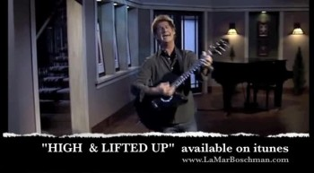 High & Lifted Up - LaMar Boschman