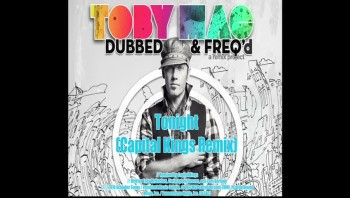 tobyMac - Tonight (Capital Kings Remix) [Official Lyric Video]