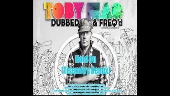tobyMac - Hold On (Telemitry Remix) [Official Lyric Video]
