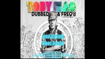 tobyMac - Lose My Soul (Shoc Remix) [Official Lyric Video]
