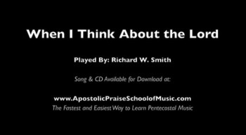 When I Think About the Lord (By Richard W. Smith