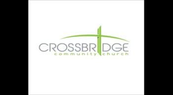 Crossbridge Sermon - 4.1