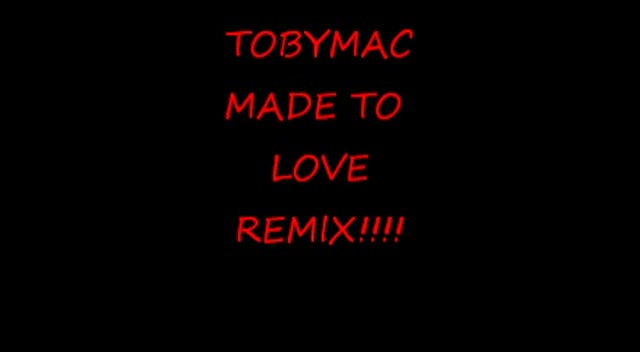 TobyMac - Made to Love (REMIX)