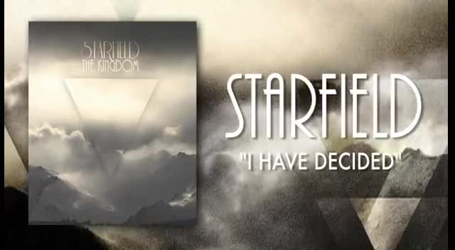 I Have Decided by Starfield