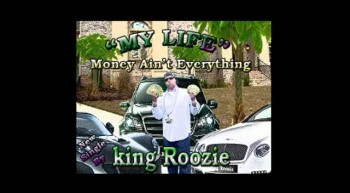 My Life by king Roozie