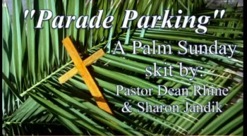 Parade Parking A Palm Sunday skit - 4/1/2012