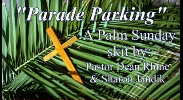 Parade Parking A Palm Sunday skit - 4/1/2012