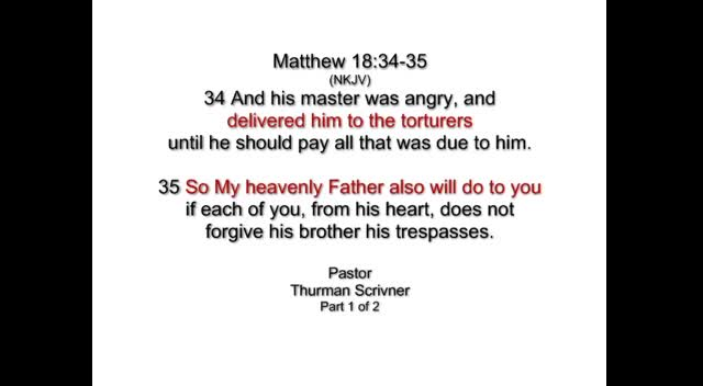 Thurman Scrivner - Matthew 18.34-35 (Part 1 of 2)