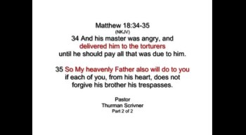 Thurman Scrivner - Matthew 18.34-35 (Part 2 of 2)
