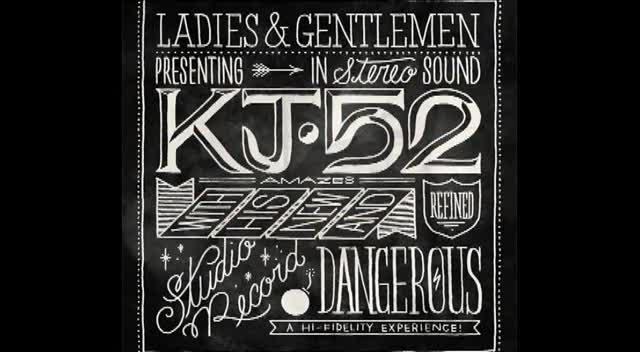Dangerous- KJ-52