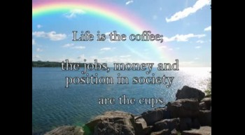 Life Is Like A Cup of Coffee