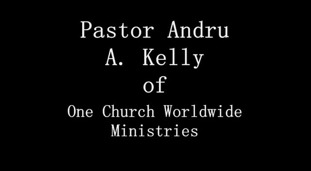 Pastor Andru A, Kelly