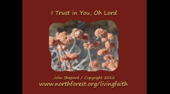 I Trust In You, Oh Lord