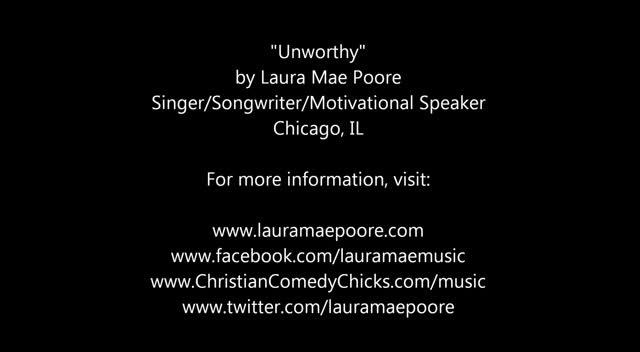 Singer Songwriter Speaker- Laura Mae Poore Unworthy