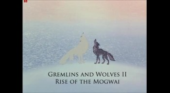 Gremlins and Wolves II: Rise of the Mogwai
