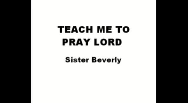 Teach Me to Pray Lord