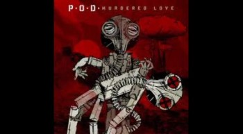 P.O.D MURDERED LOVE