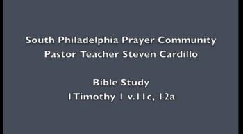 SPPC Bible Study- 1Timothy 1v.11c,12a