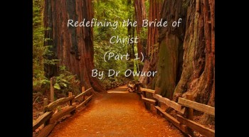 Redefining the Bride of Christ - Dr Owuor