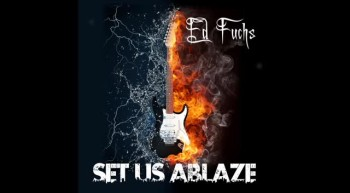 Ed Fuchs - Set Us Ablaze