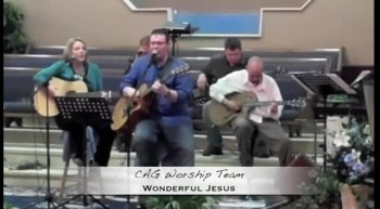 Wonderful Jesus - CAG Worship Team